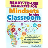 Ready-to-Use Resources for Mindsets in the Classroom: Everything Educators Need for School Success