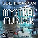 Mystral Murder: The Julie O'Hara Mystery Series Volume 3 | Lee Hanson