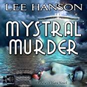 Mystral Murder: The Julie O'Hara Mystery Series Volume 3 | Lee Hanson