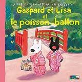 Gaspard et Lisa et le poisson-ballon (French Edition)