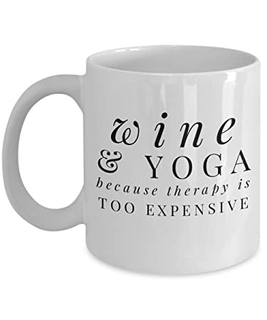 Amazon Wine And Yoga Because Therapy Is Too Expensive Coffee