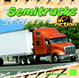 Semitrucks in Action, Lola M. Schaefer, 1429668261