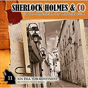 Ein Fall vom Kontinent (Sherlock Holmes & Co 11) Hörspiel