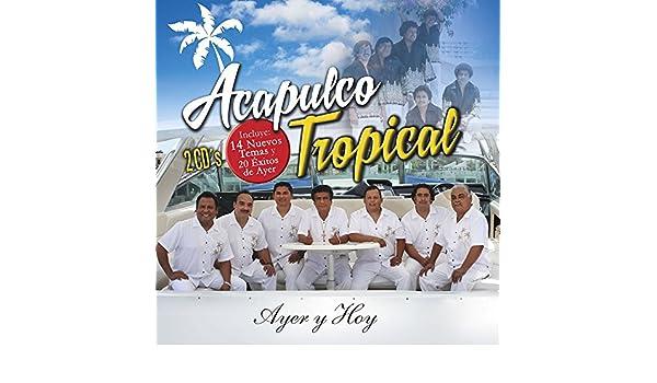 Acapulco Tropical - Acapulco Tropical (2CDs Ayer y Hoy 20 Exitos de Ayer y 14 Nuevos Temas Sony-230128) - Amazon.com Music