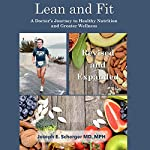 Lean and Fit: A Doctor's Journey to Healthy Nutrition and Greater Wellness | Joseph E. Scherger MD