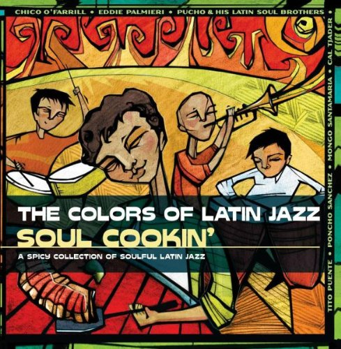 Jazz Colours - Colors of Latin Jazz: Soul Cookin