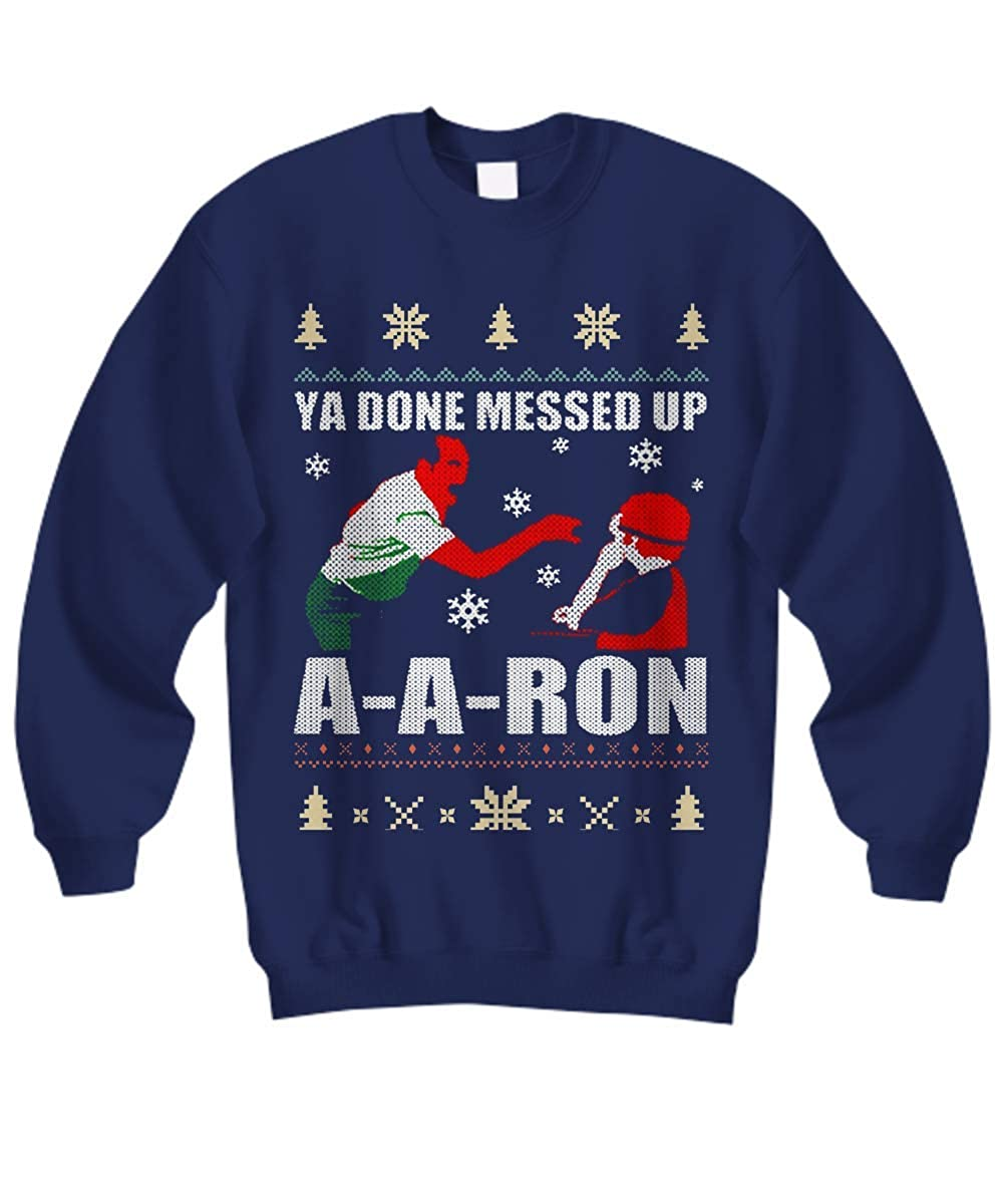 TeeExpo Ya Done Messed Up A A Ron Christmas Sweatshirt