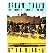 Dream Tracks: The Railroad and the American Indian, 1890-1930