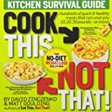 (Cook This, Not That!: Kitchen Survival Guide) By Zinczenko, David (Author) paperback on (12 , 2009)