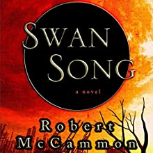 Swan Song Audiobook by Robert McCammon Narrated by Tom Stechschulte