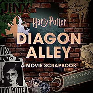Harry Potter: Diagon Alley: A Movie Scrapbook