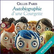 Autobiographie d'une Courgette   Livre audio Auteur(s) : Gilles Paris Narrateur(s) : Ronan Ducolomb
