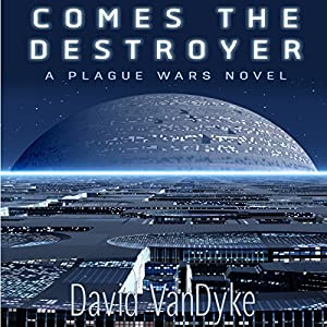 Comes the Destroyer: Plague Wars Series, Book 8 Hörbuch