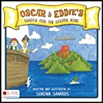 Oscar and Eddie's Search for the Golden Bone | Shauna Sanders