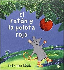 El ratón y la pelota roja (Álbumes ilustrados): Amazon.es: Horácek ...