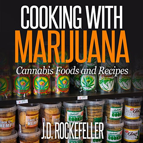 Cooking with Marijuana: Cannabis Foods and Recipes by J. D. Rockefeller