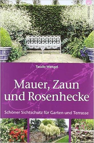 Mauer, Zaun und Rosenhecke: Schöner Sichtschutz für Garten ...