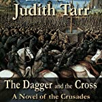 The Dagger and the Cross: A Novel of Crusades | Judith Tarr