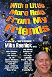 With a Little More Help from My Friends, Mike Resnick, 1570902674