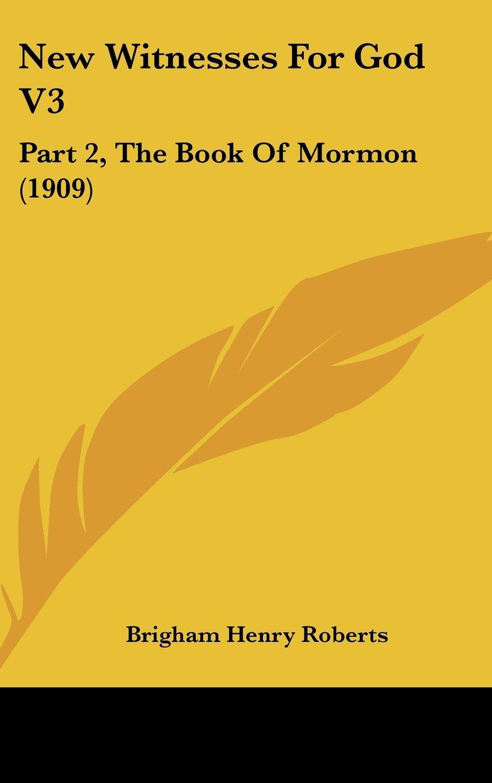 Download New Witnesses For God V3: Part 2, The Book Of Mormon (1909) PDF