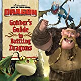 How to Train Your Dragon: Gobber's Guide to Battling Dragons (DreamWorks How to Train Your Dragon (Harperfestival))