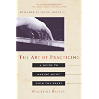 The Art of Practicing: A Guide to Making Music from the Heart book cover