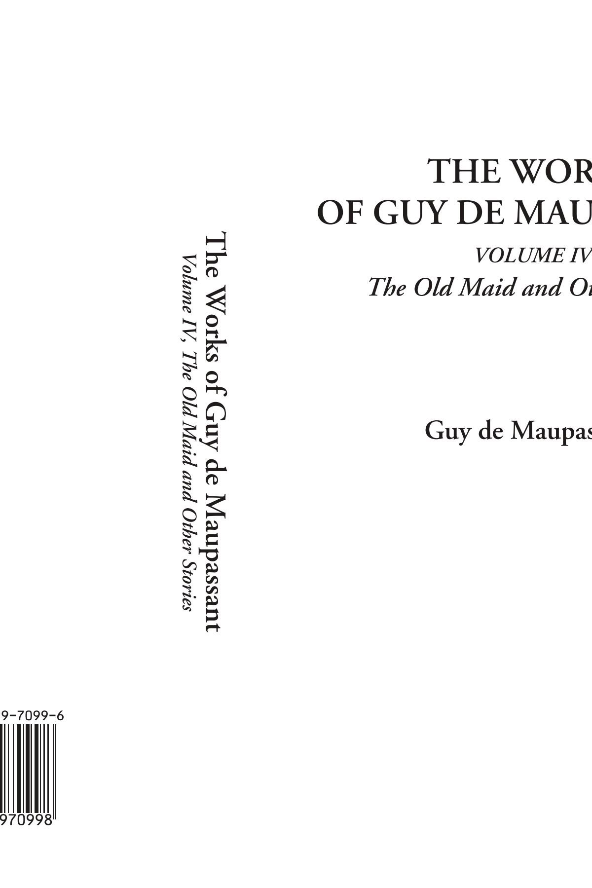 The Works of Guy de Maupassant (Volume IV, The Old Maid and Other Stories) pdf epub
