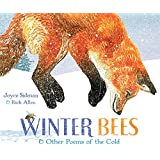 Winter Bees & Other Poems of the Cold (Junior Library Guild Selection)