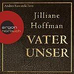 Vater unser | Jilliane Hoffman