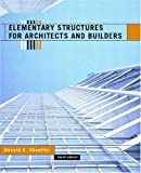 Elementary Structures for Architects and Builders, Ronald E. Shaeffer, 0130928771