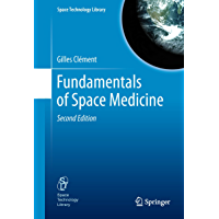 Fundamentals of Space Medicine (Space Technology Library Book 23) (English Edition)