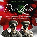 Dear Leader Audiobook by Jang Jin-Sung Narrated by Daniel York