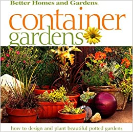 Container Gardens (Better Homes & Gardens)