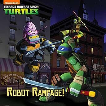 Robot Rampage (8x8 Storybook Version) (Teenage Mutant Ninja Turtles)