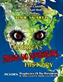 img - for America's Strange And Supernatural History: Includes: Prophecies Of The Presidents book / textbook / text book
