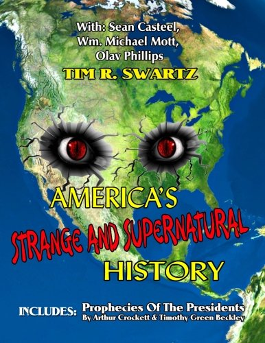 Download America's Strange And Supernatural History: Includes: Prophecies Of The Presidents pdf epub