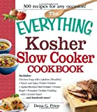 kosher crock pot cookbook - The Everything Kosher Slow Cooker Cookbook: Includes Chicken Soup with Lukshen Noodles, Apple-Mustard Beef Brisket, Sweet and Spicy Pulled Chicken, ... Pudding with Caramel Sauce and hundreds more! by Price, Dena G. (2012) Paperback