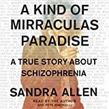 #5: A Kind of Mirraculas Paradise: A True Story About Schizophrenia