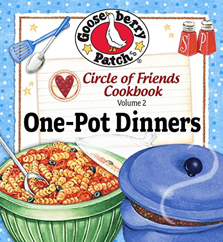 Circle of Friends: 25 One Pot Dinners by [Gooseberry Patch]