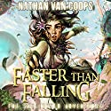 Faster Than Falling: The Skylighter Adventures Audiobook by Nathan Van Coops Narrated by Jayme Mattler
