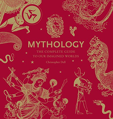 Mythology: The Complete Guide to Our Imagined Worlds by Thames & Hudson