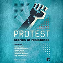 Protest Audiobook by Ra Page - editor Narrated by Clare Corbett, Jonathan Keeble