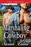 Marshaling His Cowboy [Cowboys of Snow Lake 8] (Siren Publishing Classic ManLove)