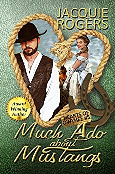 Much Ado About Mustangs (Hearts of Owyhee Book 5) (English Edition) de [Rogers, Jacquie]