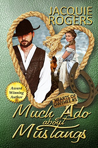 Much Ado About Mustangs (Hearts of Owyhee Book 5)
