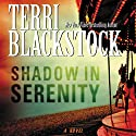Shadow in Serenity Audiobook by Terri Blackstock Narrated by Gabrielle de Cuir