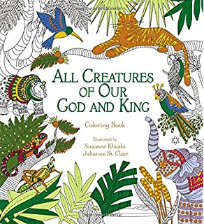All Creatures Of Our God And King Adult Coloring Book Faith