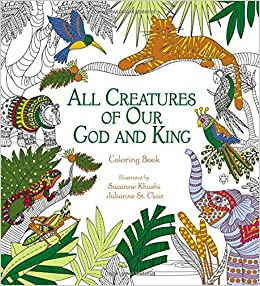 amazoncom all creatures of our god and king adult coloring book coloring faith 9780310348788 zondervan books - Amazon Adult Coloring Books