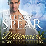 Billionaire in Wolf's Clothing: Billion Dollar Wolves, Book 1 | Terry Spear