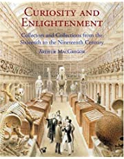 Curiosity and Enlightenment: Collectors and Collections from the Sixteenth to Nineteenth Century
